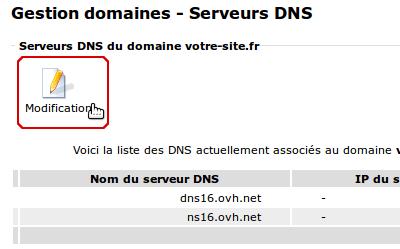 """Modification des serveurs DNS associés au domaine """"votre-site.fr"""""""